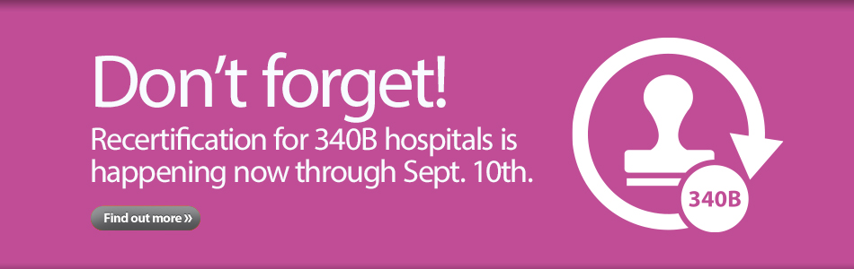 All hospitals with an active 340B ID as of July 1 are required to recertify to maintain their 340B eligibility.