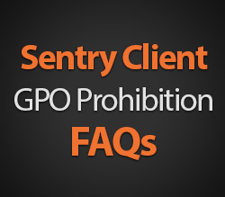 Sentry Client GPO Prohibition FAQs