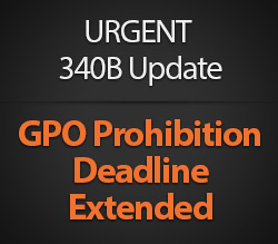 URGENT 340B Update: GPO Prohibition Deadline Extended